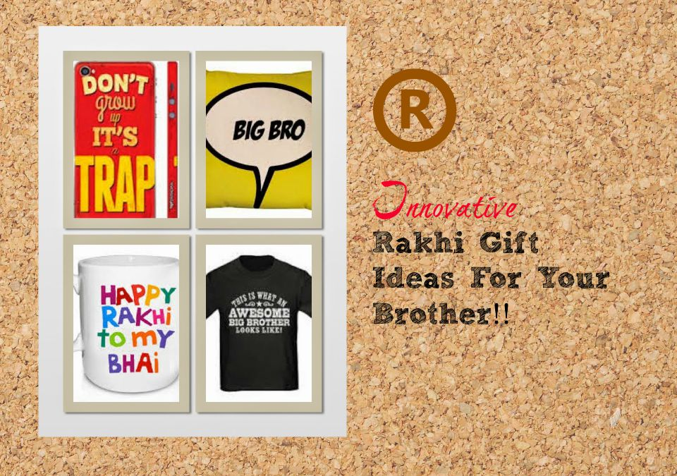 5 unique ideas to gift to your brothers this rakhi