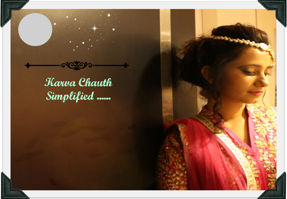 Karva chauth Simplified!