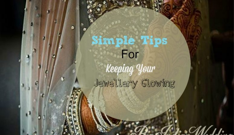Simple Tips To Keep You And Your Jewellery Glowing This  Wedding Season