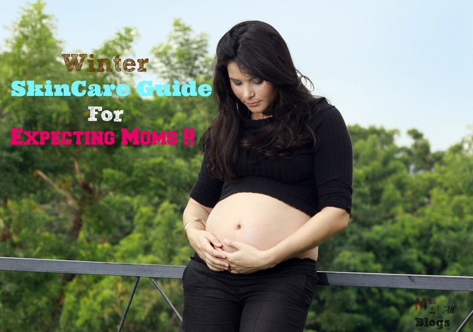 Winter SkinCare Guide For Expecting Moms