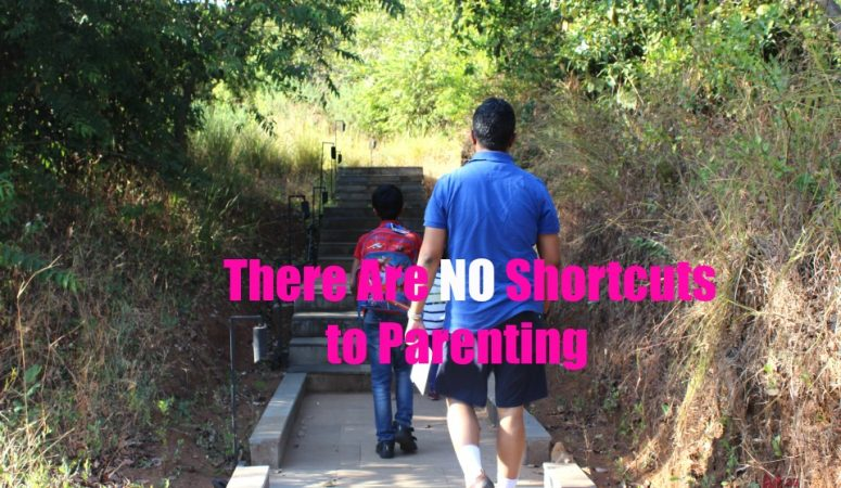 There No Shortcuts To Parenting