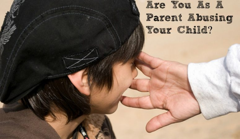 Are You An Abusive Parent?