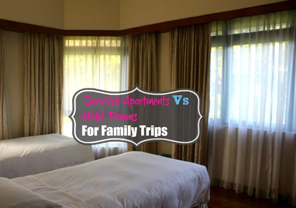 -Serviced Apartments Vs Hotel Rooms For Family Trips cover