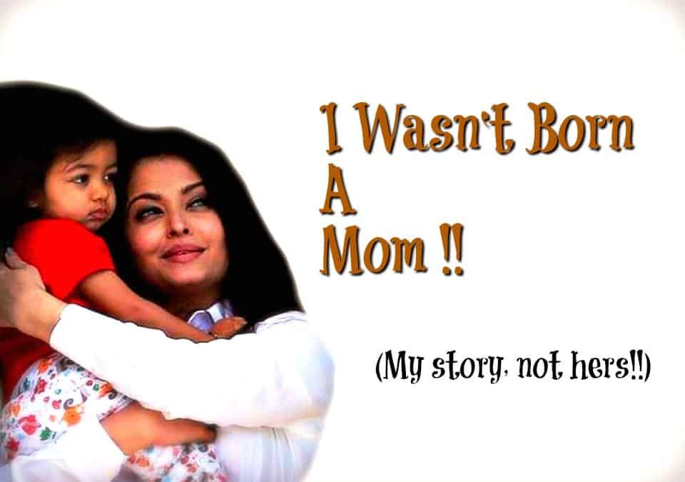 I Wasn't born a mom
