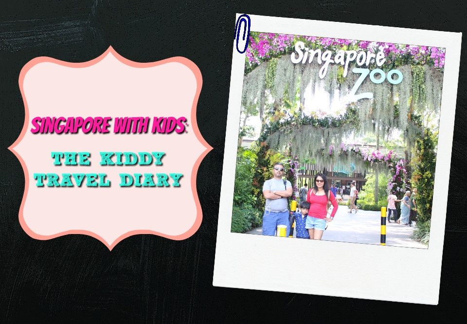 Singapore With Kids : The Kiddy Travel Diary