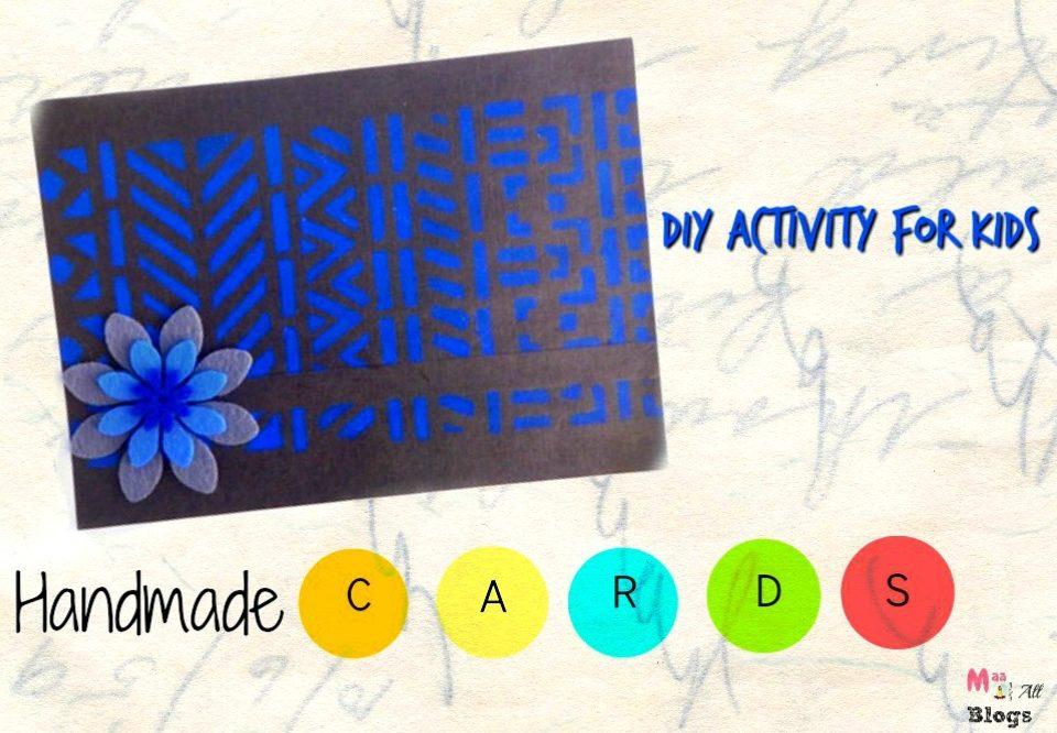 Handmade Card Ideas – DIY Activity For Your Little One