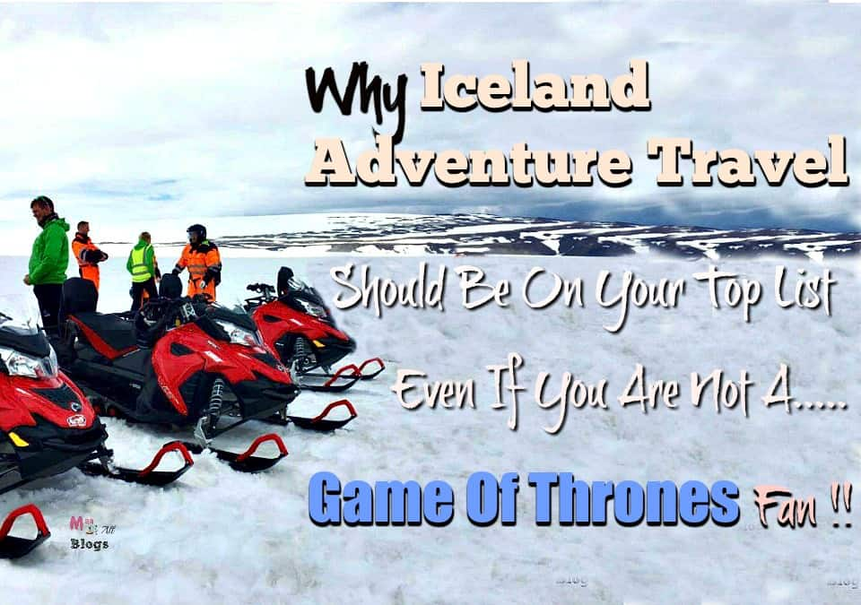 why-iceland-adventure-travel-should-be-on-your-top-list-even-if-you-are-not-a-game-of-thrones-fan