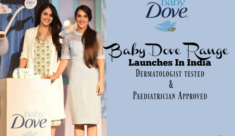 Baby Dove Launches In India : Dermatologist tested and Paediatrician Approved