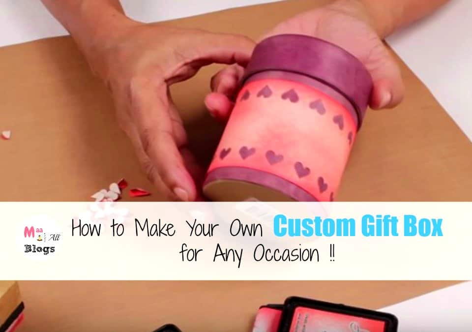 how-to-make-your-own-custom-gift-box-for-any-occasion