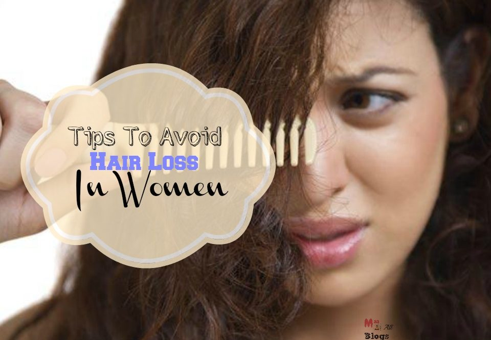 Tips To Avoid Hair Loss In Women