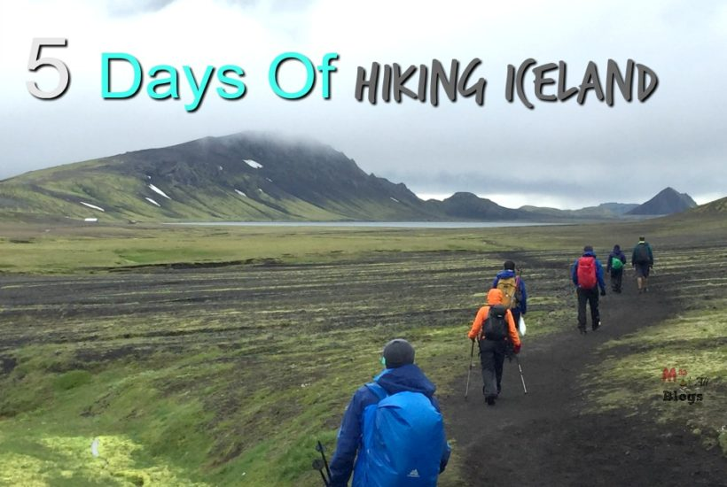 5 Days Of Hiking Iceland – Hiking Day 1,2 and 3