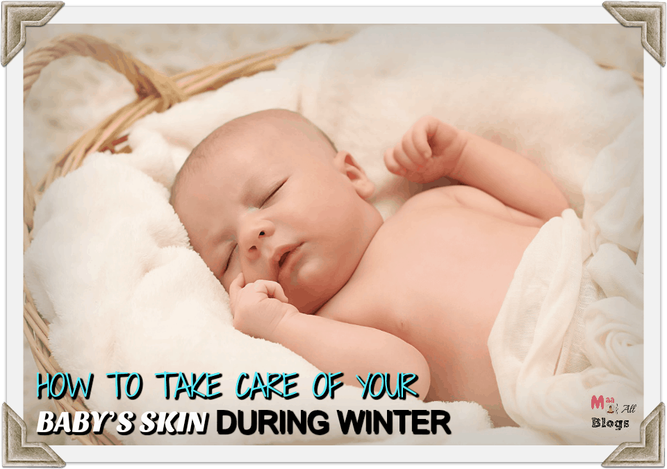 how-to-take-care-of-your-babys-skin-in-winter