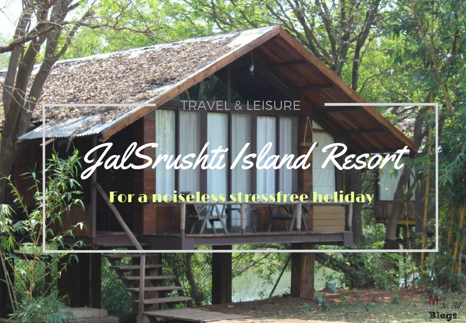 Jalsrushti River Stilt Resort- For A Noiseless, Stressfree Holiday