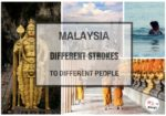 Malaysia Travel – Different Strokes To Different People