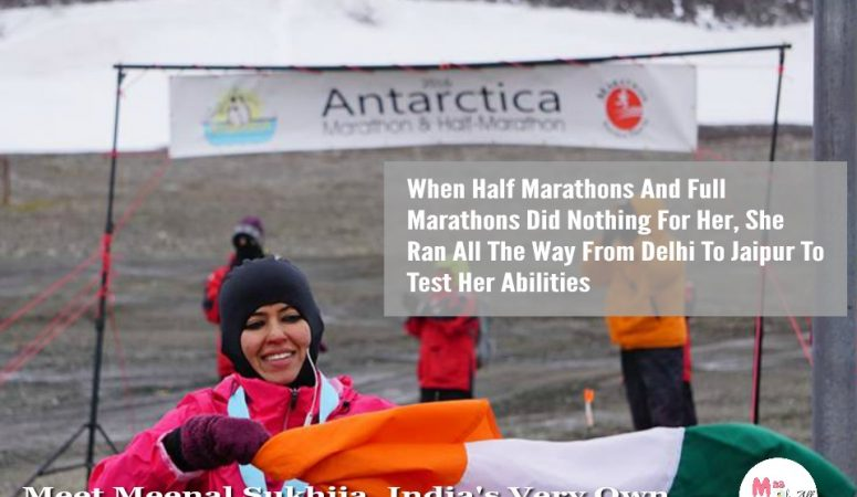 When Half Marathons And Full Marathons Did Nothing For Her She Ran All The Way From Delhi To Jaipur To Test Her Abilities – Meenal Sukhija Our Women's Day Feature
