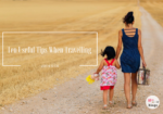 Ten Useful Tips For Parents When Travelling With Kids