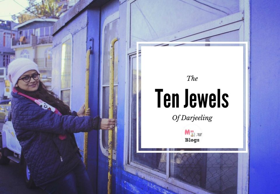Darjeeling and it's 10 best Jewels