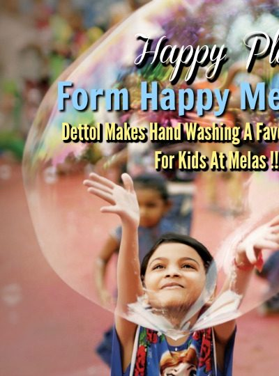 Happy Places Form Happy Memories: Dettol Makes Hand Washing A Favourite Pastime For Kids