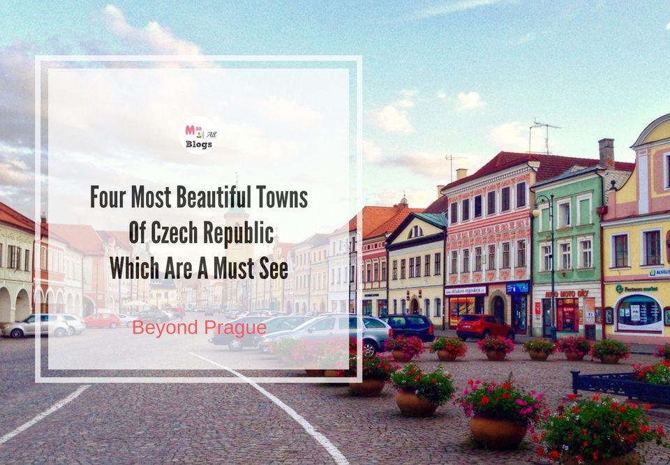 Four Most Beautiful Towns Of Czech Republic Beyond Prague