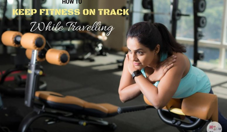 How To Keep Fit While Travelling