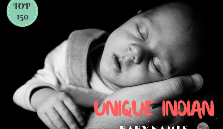 Top 150 Unique Indian Baby Names