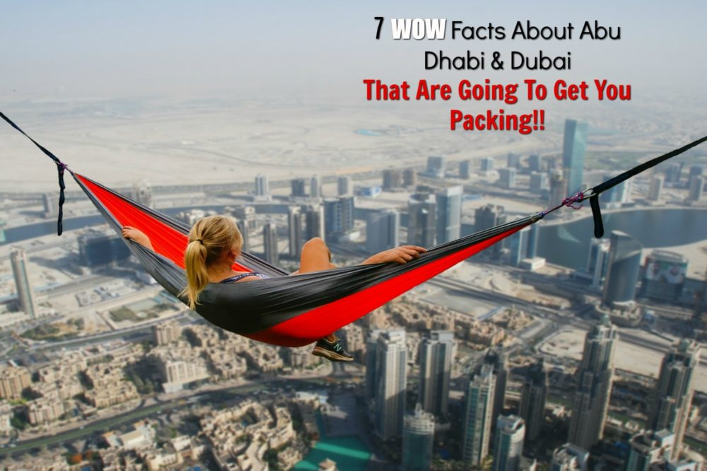 7 WOW Facts About Abu Dhabi And Dubai You Are Going To Love