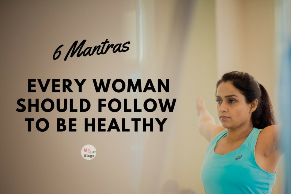 6 Mantras Every Woman Should Follow To Be Healthy
