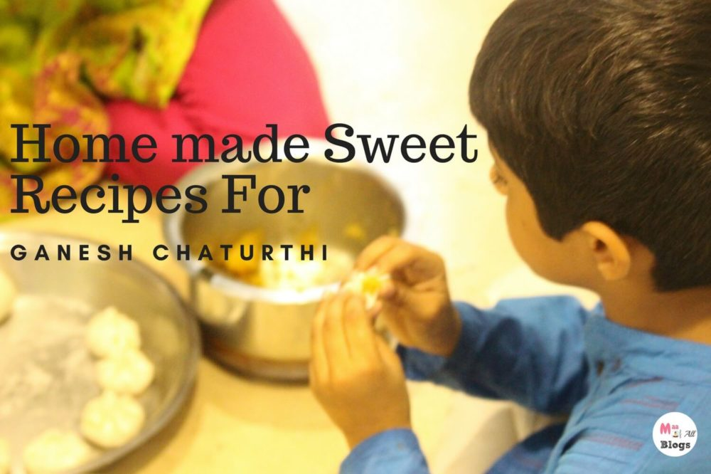 Homemade Sweet Recipes For Ganesh Chaturthi