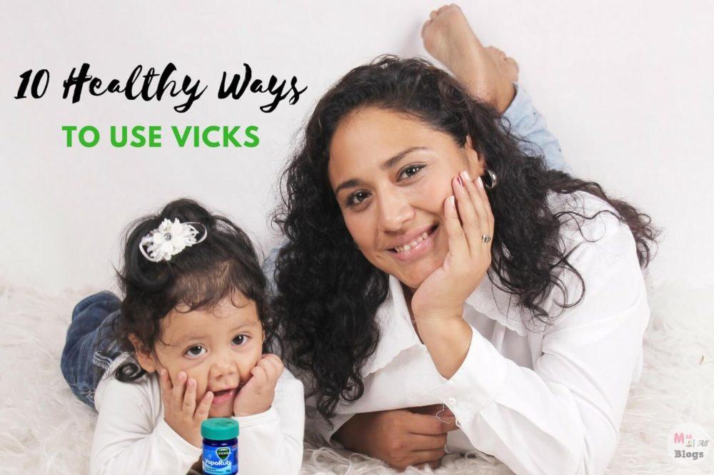 10 Healthy Ways To Use Vicks