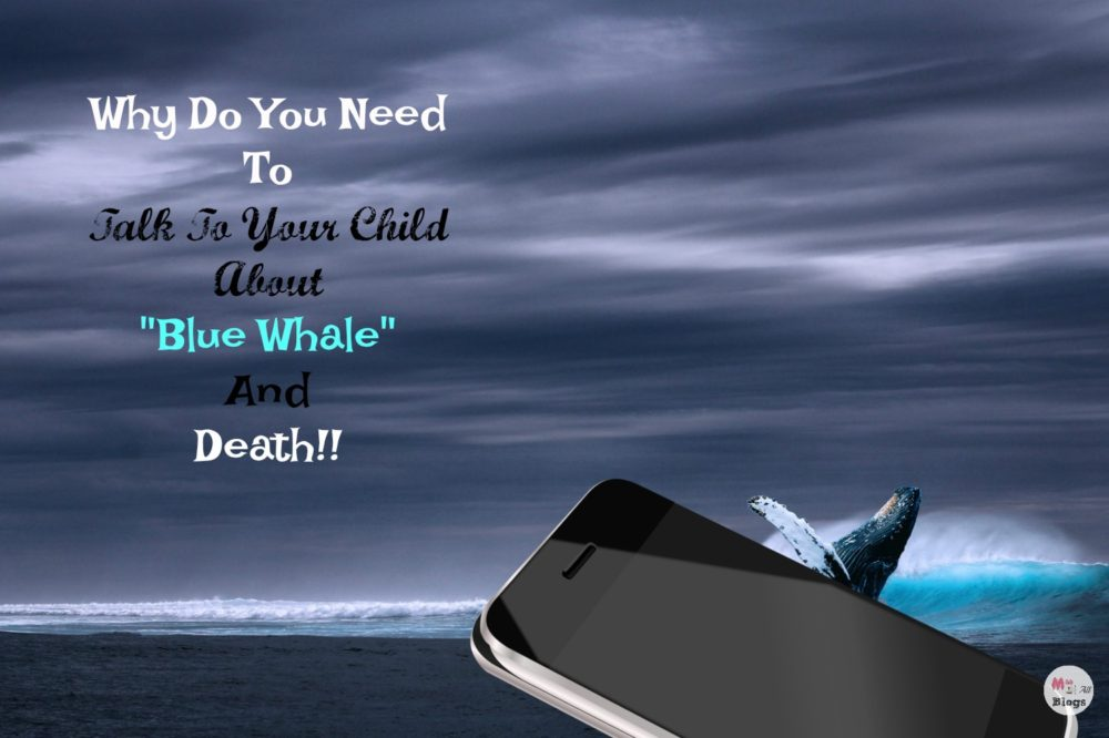 Why Do You Need To Talk To Your Child About Blue Whale Dare And Death!