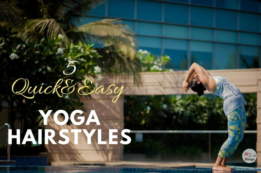 5 Quick And Easy Yoga Hairstyles