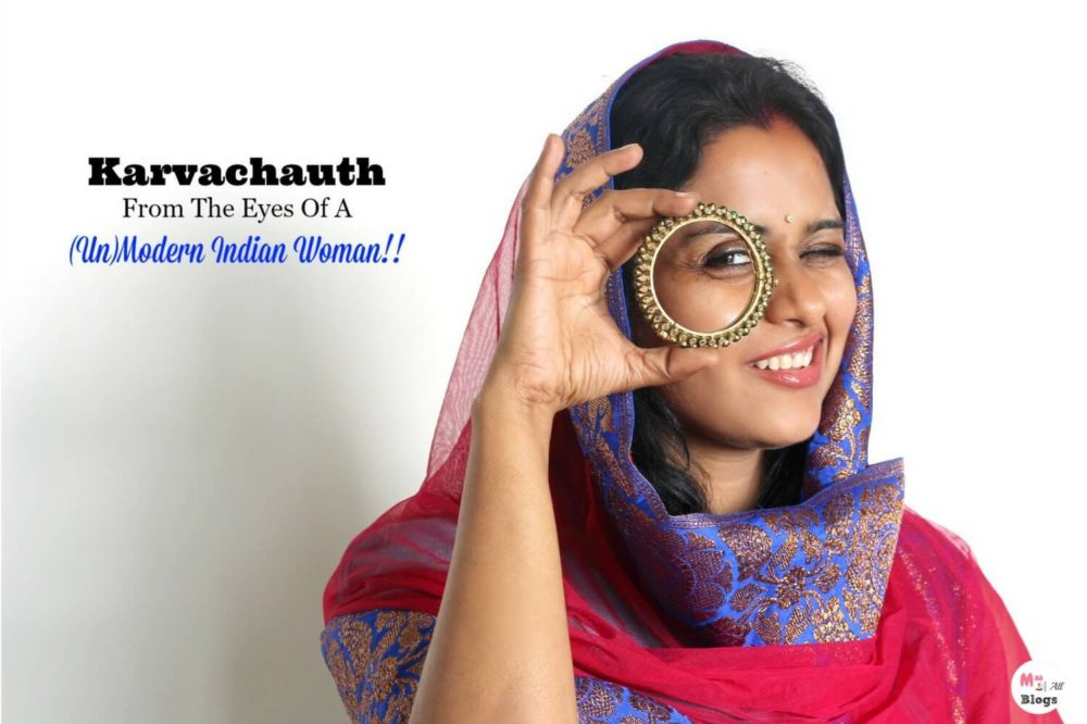 Karva chauth From The Eyes Of A (un) Modern Indian Woman