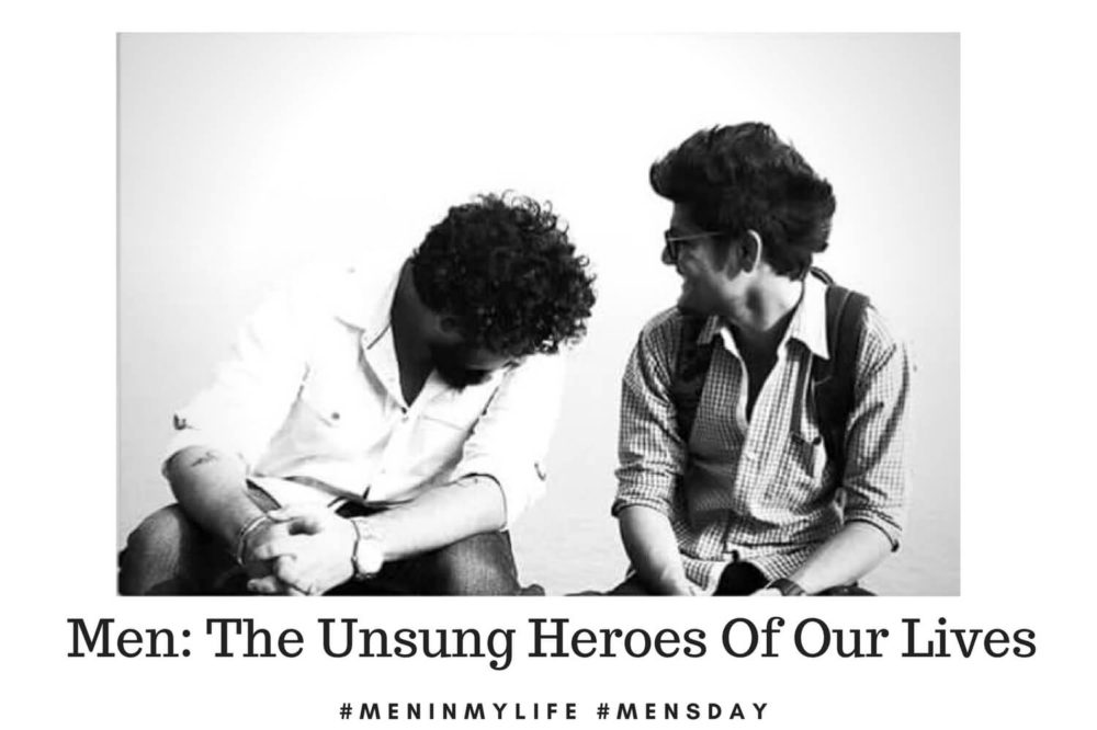 Men, The Unsung Heroes Of Our Lives: International Men's Day Special