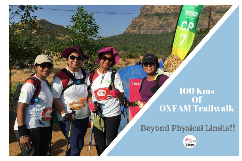 100 Kms Of OXFAM Trailwalker- Beyond Physical Limits!!