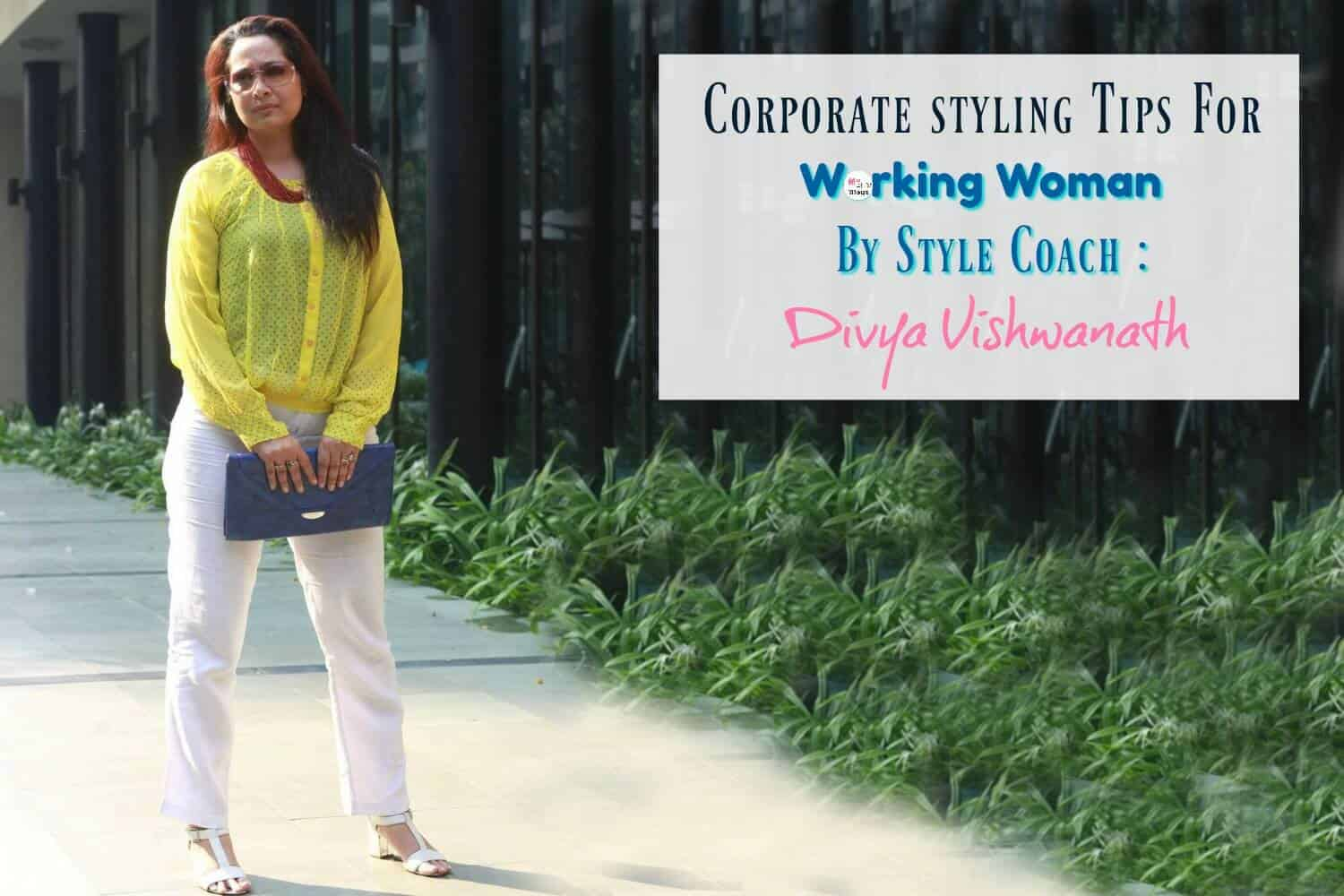 Corporate Styling Tips For Working Women By Style Coach   Divya Vishwanath 515567469d