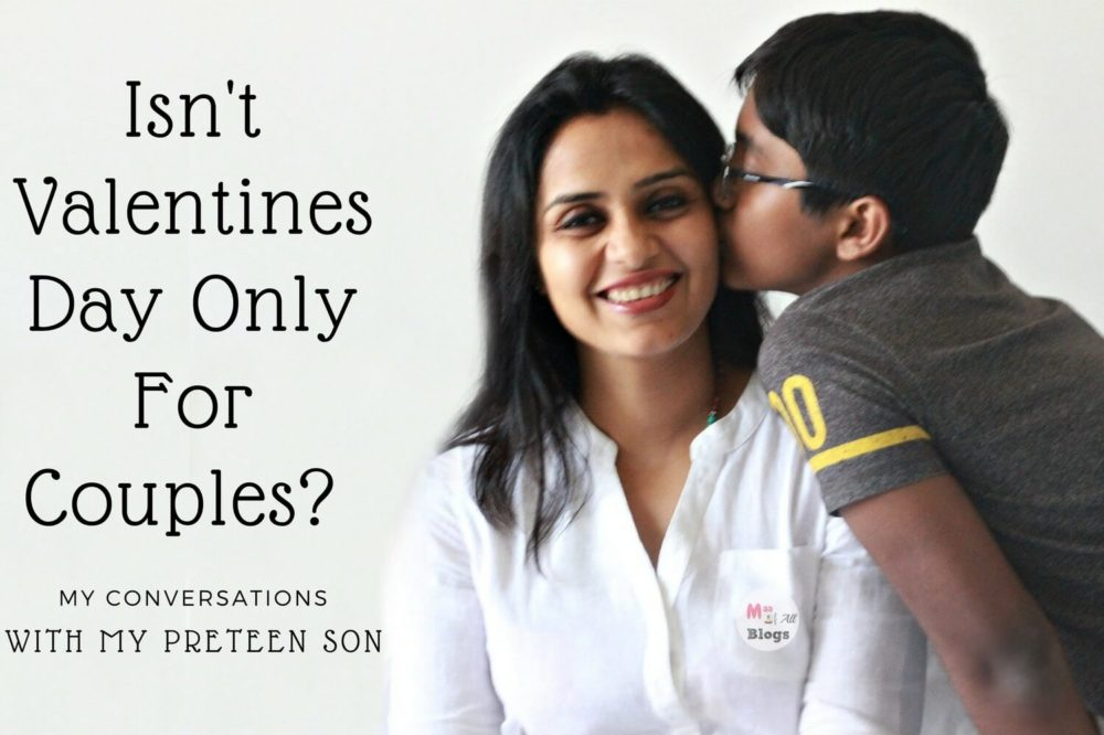 Isn't Valentines Day Only For Couples? My Conversation With My Preteen Son.