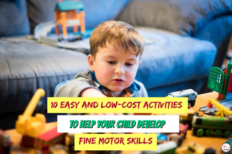 Activities To Help Your Child Develop Fine Motor Skills