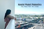 Novotel Phuket Phokeethra- Stay Away From The Crowds
