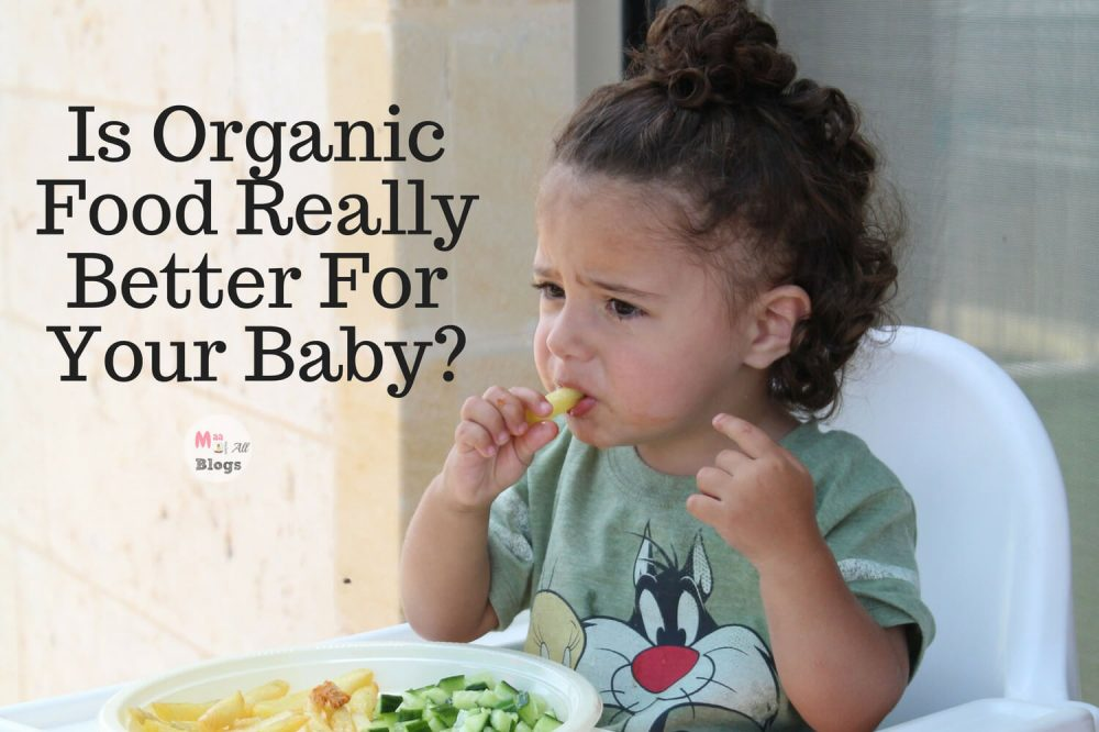 Is Organic Food Really Better For Your Baby?