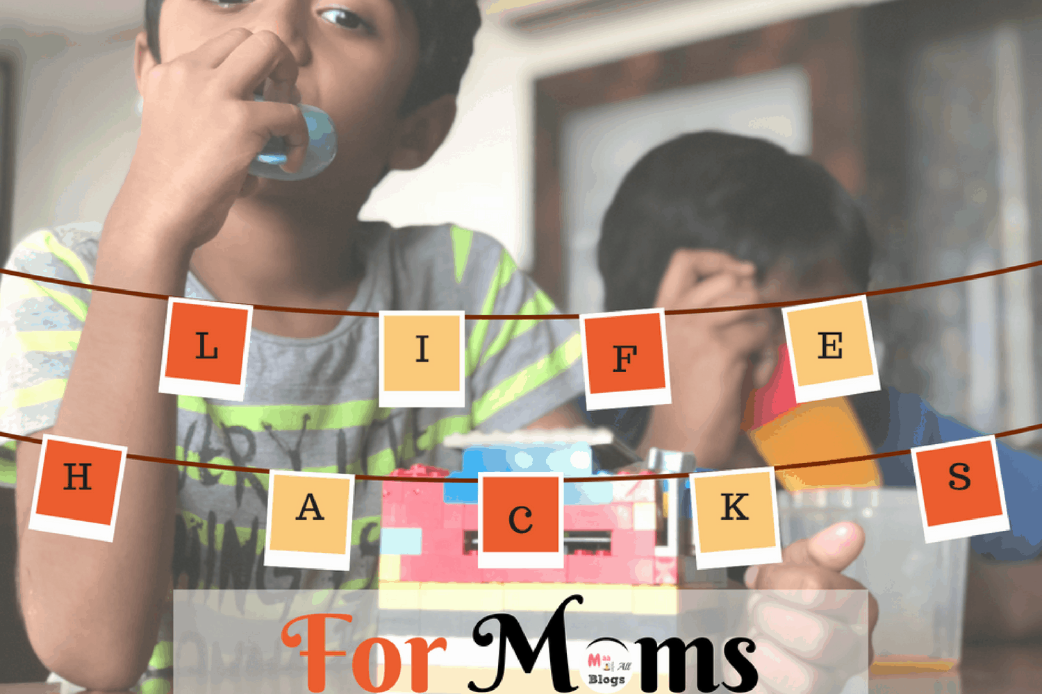Life hacks for Moms