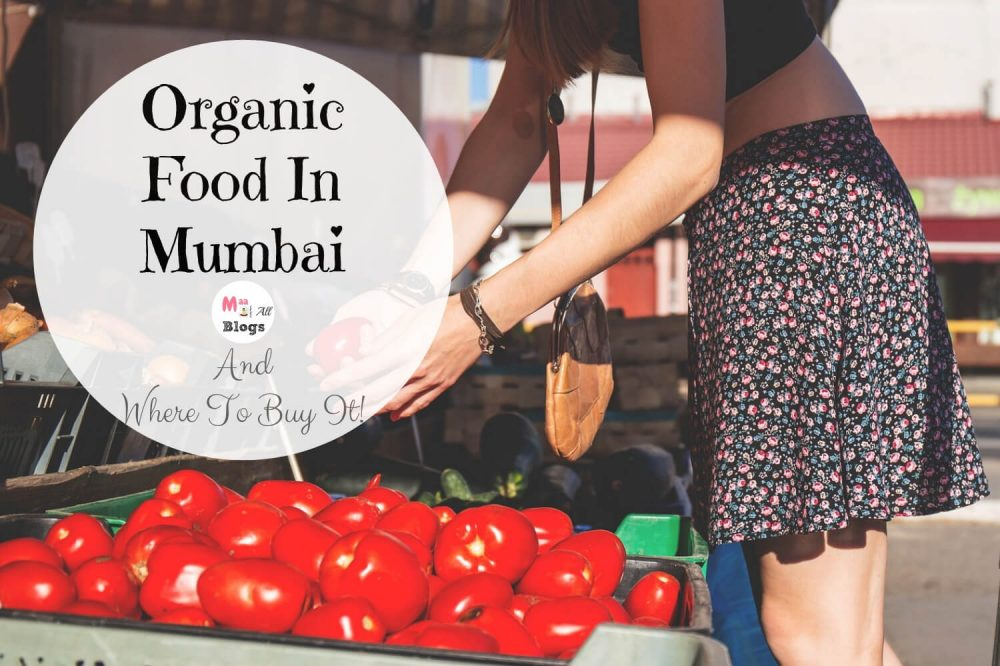 Organic Food In Mumbai And Where To Buy It