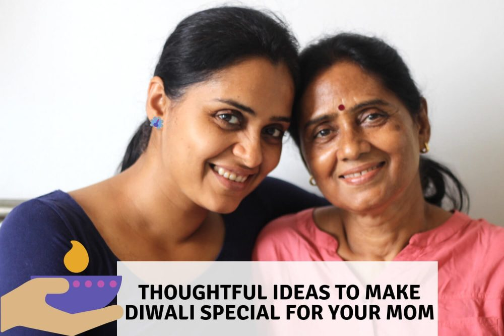 Thoughtful Ideas For Making This Diwali Special For Your Mom