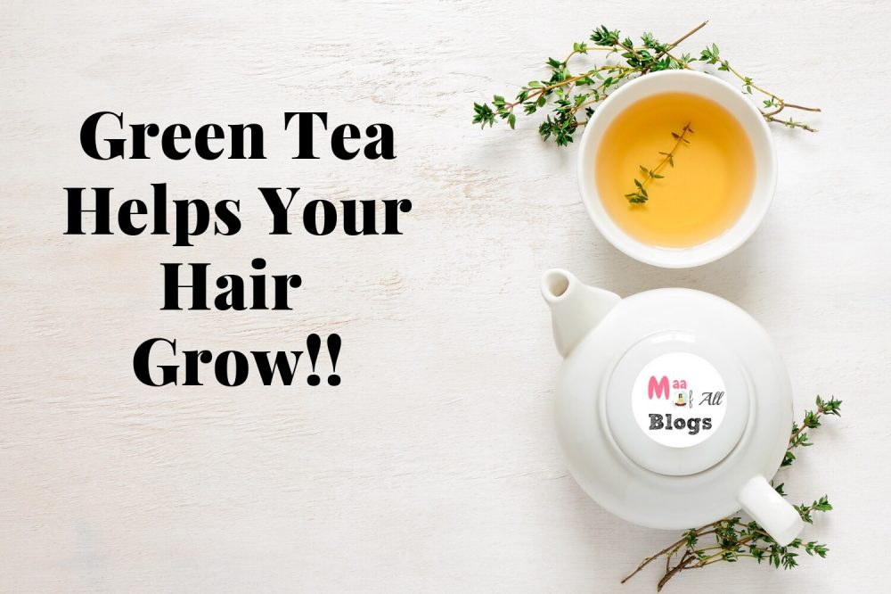 Green Tea Helps Your Hair Grow!!
