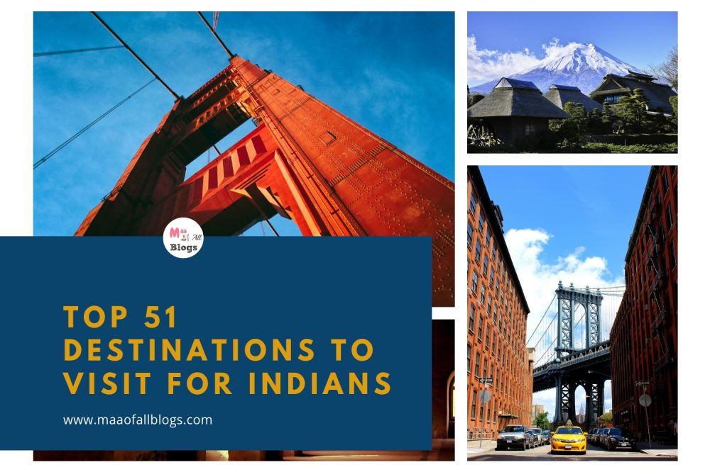 TOP 51 DESTINATIONS TO VISIT FOR INDIANS