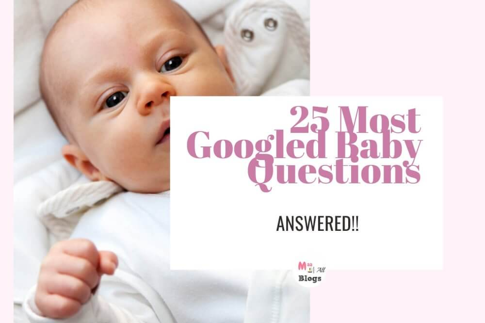 25 Most Googled Baby Questions – Answered