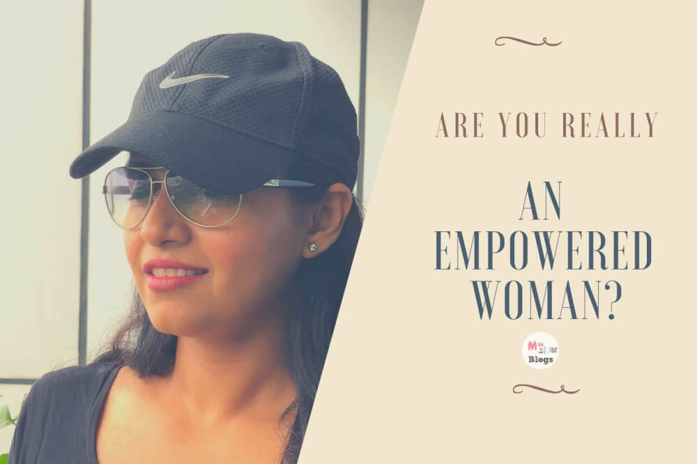 Are You Really An Empowered Woman? Happy International Womens Day 2019