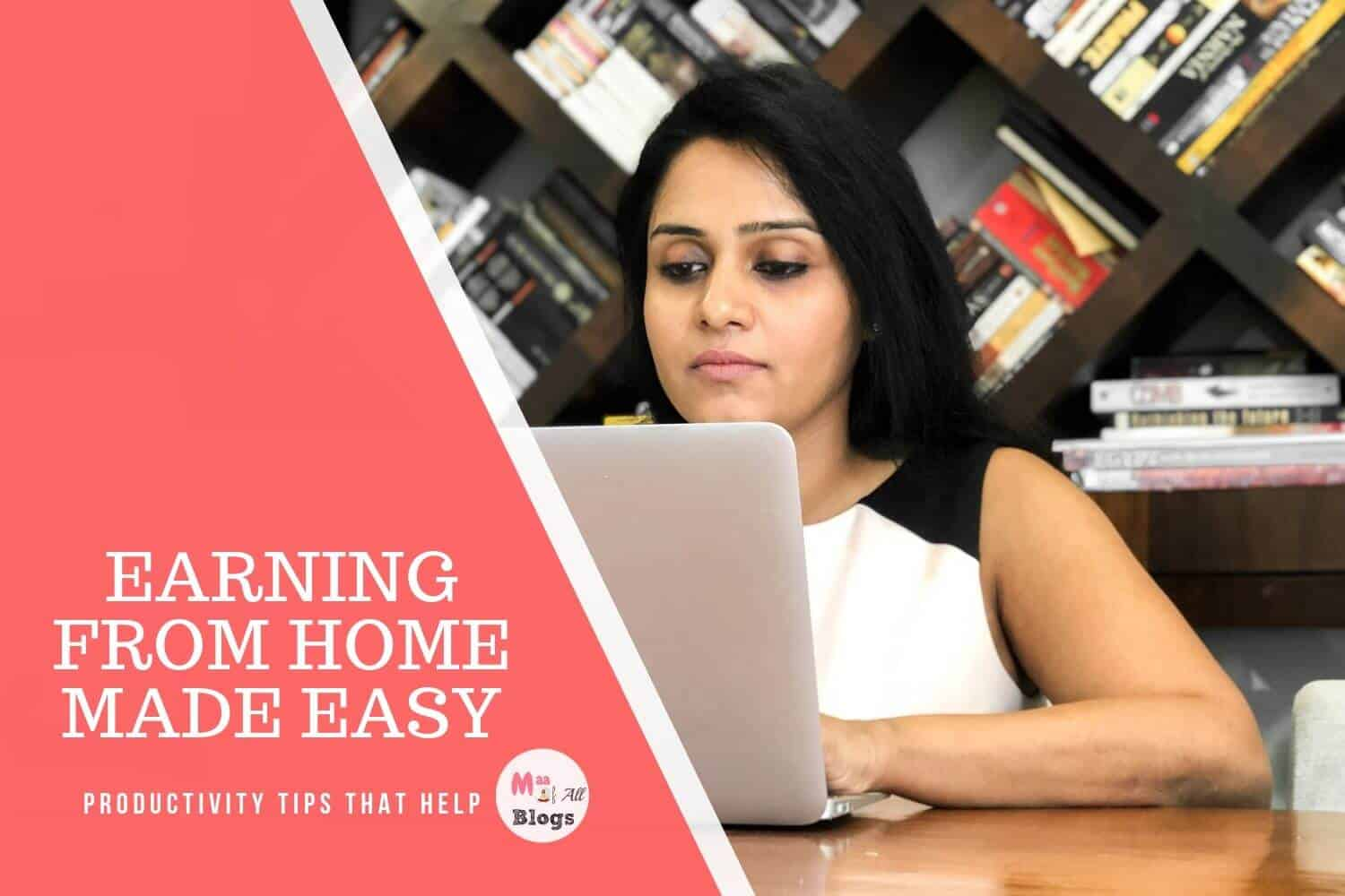 Earning From Home Made Easy. Productivity That Help.